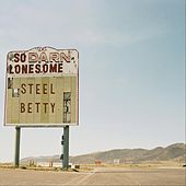 So Darn Lonesome von Steel Betty
