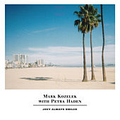Joey Always Smiled by Mark Kozelek