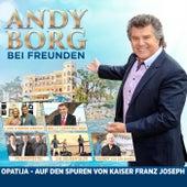 Andy Borg bei Freunden - Opatija - Auf den Spuren von Kaiser Franz Joseph van Various Artists