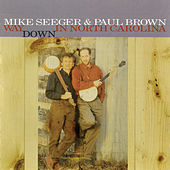 Way Down In North Carolina by Mike Seeger