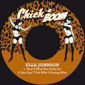 That´s What You Gotta Do / You Can´t Tell Who's Loving Who by Ella Johnson