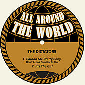 Pardon Me Pretty Baby Don't I Look Familiar to You / It´s the Girl de The Dictators