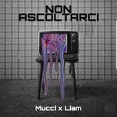Non Ascoltarci by Mucci x Liam