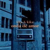 Onda de Amor by Tika