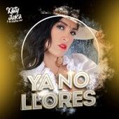 Ya No Llores by Katy Jara y Banda Mix