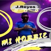 Mi Hobbie by J Reyes