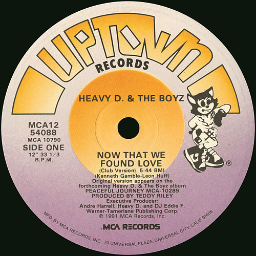 Now That We Found Love by Heavy D & the Boyz