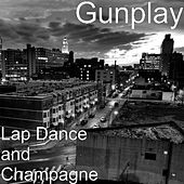 Lap Dance and Champagne de Gunplay