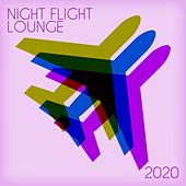 Night Flight Lounge 2020 by Various Artists