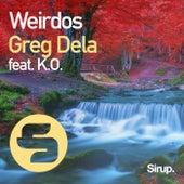 Weirdos by Greg Dela