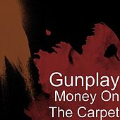Money On The Carpet de Gunplay