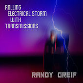 Rolling Electrical Storm with Transmissions de Randy Greif