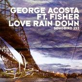 Love Rain Down by George Acosta