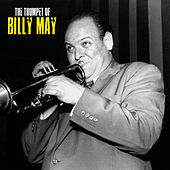 The Trumpet of Billy May (Remastered) by Billy May