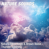 Nature Recordings & Brown Noise - Thunder lightning by Nature Sounds (1)