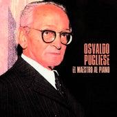 El Maestro al Piano (Remastered) von Osvaldo Pugliese