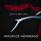 Outta My Life von Maurice Hemmans