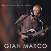 Lo Que Nunca Fui Con Nadie (Acústico) by Gian Marco