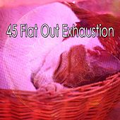 45 Flat out Exhaustion by Baby Sleep Sleep