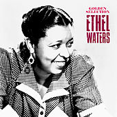 Golden Selection (Remastered) by Ethel Waters