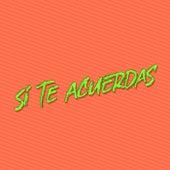 Si Te Acuerdas by DJ Lauuh