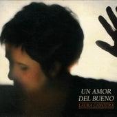 Un amor del bueno by Laura Canoura