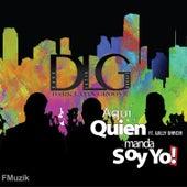 Aquí Quién Manda Soy Yo! by DLG