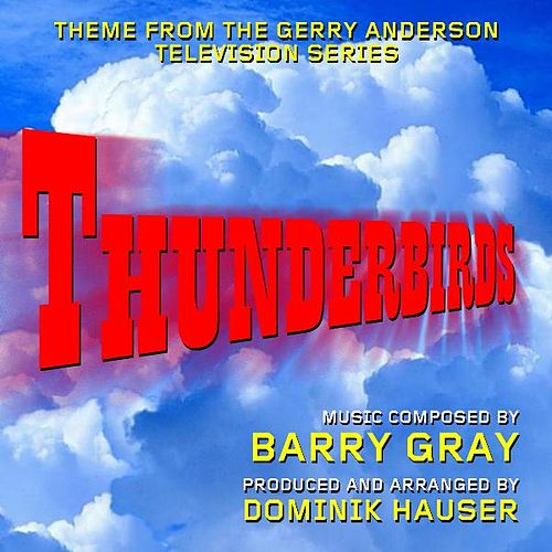 Theme from Gerry Anderson's 'Thunderbirds' By Barry Gray by Dominik Hauser