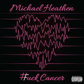 #Uck Cancer de Michael Heathen