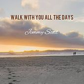 Walk with You All the Days de Jimmy Scott