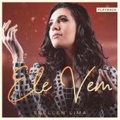 Ele Vem (Playback) by Suellen Lima