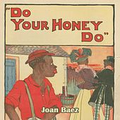 Do Your Honey Do by Joan Baez