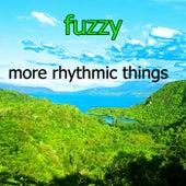 More Rhythmic Things de Fuzzy