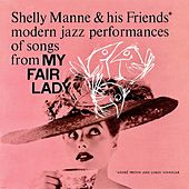 Modern Jazz Performances Of Songs From My Fair Lady (Remastered) by Shelly Manne