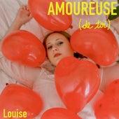 Amoureuse (de toi) de Louise