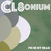 I'm in My Head by Cl8onium