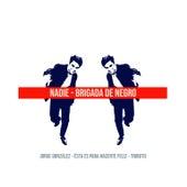Brigada de Negro: Tributo a Jorge González de Nadie