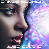 Just Feel It by Dance Euphoria