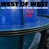 All The World Is In Your Hands Now (Hum Hiss & Buzz Remix) by West of West