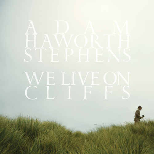 We Live On Cliffs by Adam Haworth Stephens
