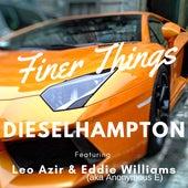 Finer Things by Diesel Hampton