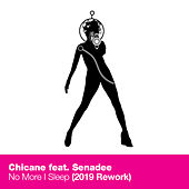 No More I Sleep (2019 Rework) von Chicane