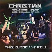 This Is Rock 'N' Roll by Christian Shields