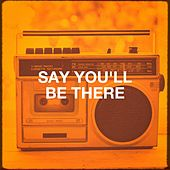 Say You'll Be There by 90er Tanzparty, 90s Maniacs, The Party Hits All Stars