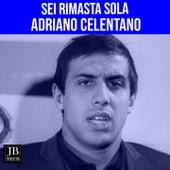 Sei rimasta sola von Adriano Celentano