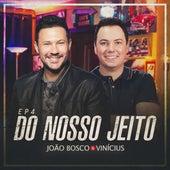 Do Nosso Jeito, Ep. 4 (Ao Vivo) by João Bosco & Vinícius