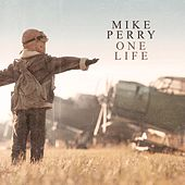 One Life by Mike Perry