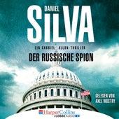 Der russische Spion - Ein Gabriel-Allon-Thriller (Ungekürzt) von Daniel Silva