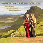 Mirrors of Elsewhere: Scotland by Fiddlers2