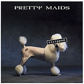Stripped by Pretty Maids